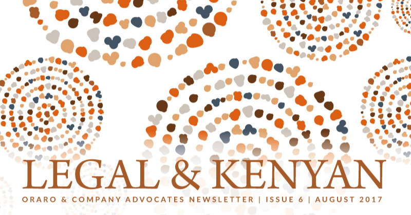 Oraro & Company Advocates Publishes the 6th Edition of Its Newsletter – Legal & Kenyan